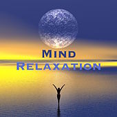 Mind Relaxation – Chill Out Music for Concentration, Autogenic Training & Yoga Class by Meditation Relax Club