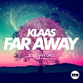 Far Away by Klaas