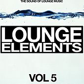 Lounge Elements, Vol. 5 (The Sound of Lounge Music) by Various Artists