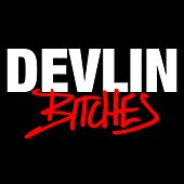 Bitches by Devlin