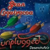 Desenchufa'o by Gran Coquivacoa