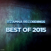 Itzamna Recordings Best of 2015 by Various Artists