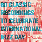 60 Classic Recordings to Celebrate International Jazz Day by Various Artists