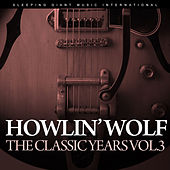 The Classic Years, Vol. 3 by Howlin' Wolf
