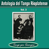 Antología del Tango Rioplatense, Vol. 3 by Various Artists
