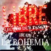 La Bohemia Libre Remix von Electro Dub Tango