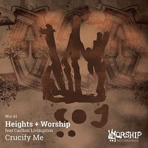 Crucify Me (Remixes) by Heights