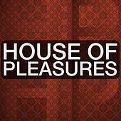 House of Pleasures by Various Artists