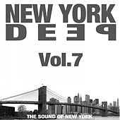 New York Deep, Vol. 7 (The Sound of New York) by Various Artists
