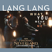 What You Mean to Me von Lang Lang