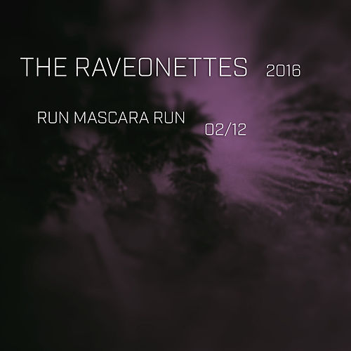 Run Mascara Run by The Raveonettes