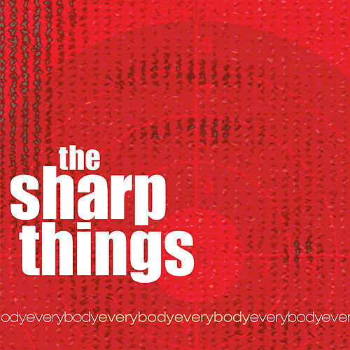 EverybodyEverybody by The Sharp Things
