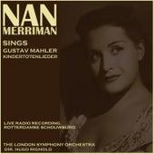 Nan Merriman sings Kindertotenlieder by Nan Merriman