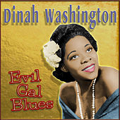 Evil Gal Blues von Dinah Washington