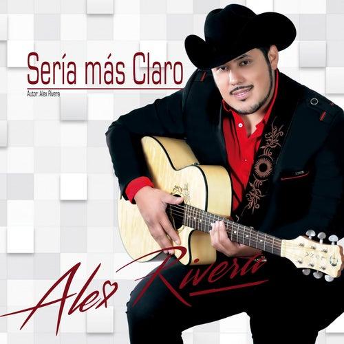 Sería Más Claro by Alex Rivera