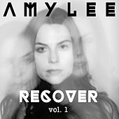 Recover, Vol. 1 by Amy Lee