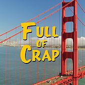 Full of Crap by Rucka Rucka Ali