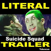 Literal Suicide Squad Trailer by Tobuscus