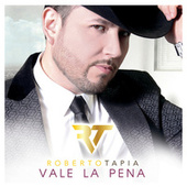 Vale La Pena by Roberto Tapia