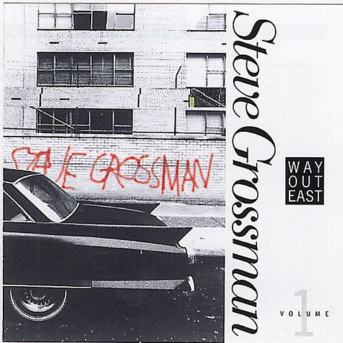 Way Out East Vol.1 by Steve Grossman