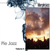 Pie Jazz, Vol. 4 by Various Artists