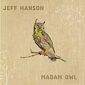 Madam Owl by Jeff Hanson