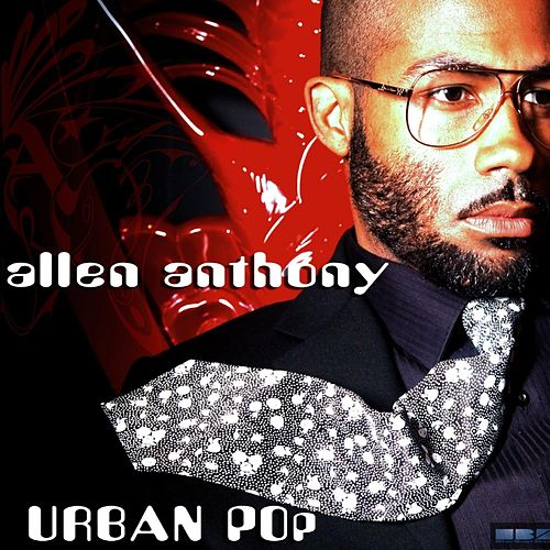 Urban Pop by Allen Anthony