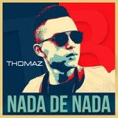 Nada De Nada (The Mixtape) by Tomas the Latin Boy