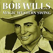 Magic Western Swing by Bob Wills