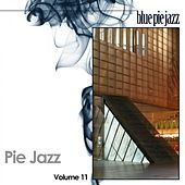 Pie Jazz, Vol. 11 by Various Artists