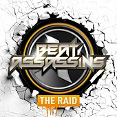The Raid by Beat Assassins