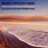 Mikhail Ippolitov-Ivanov: Liturgy of St. John Chrysostom, Op. 37 and Vespers, Op. 43 by Lege Artis Chamber Choir