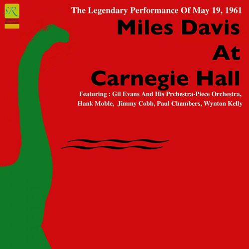 Miles Davis At Carnegie Hall (The Legendary Performance Of May 19, 1961) von Miles Davis