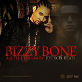 All I'll Ever Know by Bizzy Bone