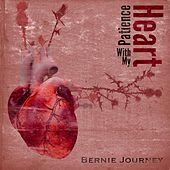 Patience With My Heart by Bernie Journey