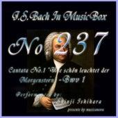 Bach in Musical Box 237 / Cantata No. 1, Wie schon leuchtet der Morgenstern, Bwv1 by Shinji Ishihara