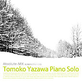 Tomoko Yazawa Piano Solo Absolute-MIX by Tomoko Yazawa