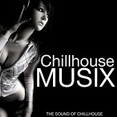 Chillhouse Musix (The Sound of Chillhouse) by Various Artists
