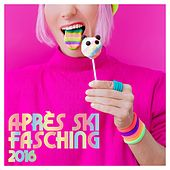 Après Ski Fasching 2016 by Various Artists