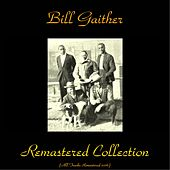 Bill Gaither Remastered Collection (Remastered 2016) by Bill Gaither