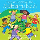 Here We Go Round The Mulberry Bush by Kidzone