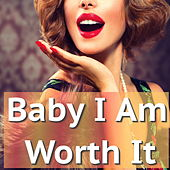 Babe I Am Worth it by Various Artists