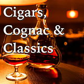 Cigars, Cognac And Classics by Various Artists