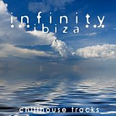 Infinity Ibiza (Chillhouse Tracks) by Various Artists