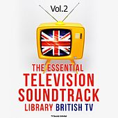 The Essential Television Soundtrack Library: British TV, Vol. 2 by Various Artists