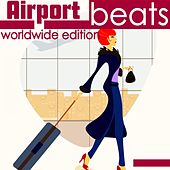 Airport Beats (Worldwide Edition) by Various Artists