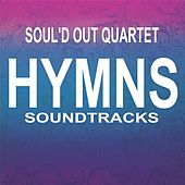 Hymns (Soundtracks) by Soul'd Out Quartet
