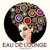 Eau de Lounge (Ambiance) by Various Artists