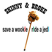 Save a Wookie Ride a Jedi by Skinny