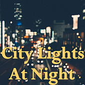 City Lights At Night by Various Artists